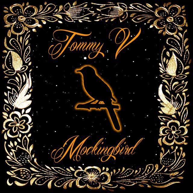 Tommy V - Mockingbird