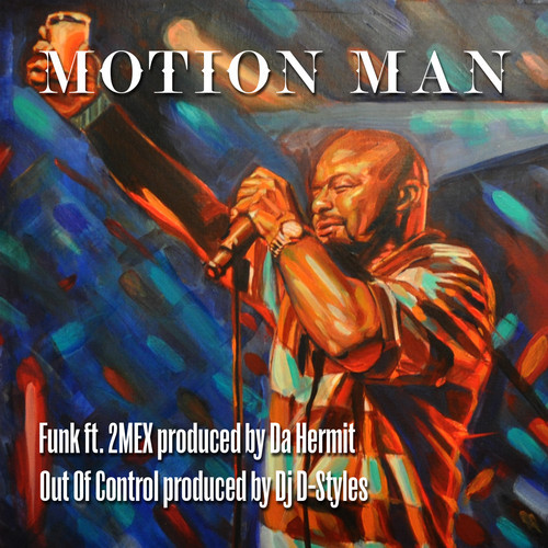 """Motion Man (masters of illusion / wakeup show) """"Out Of Control"""" and """"Funk"""" ft 2Mex) Inbox"""