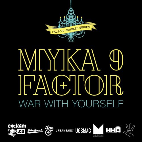 """Myka 9 & Factor - """"War With Yourself"""""""