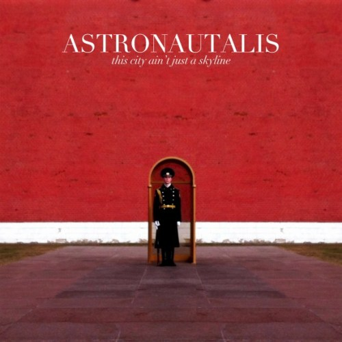 Astronautalis - This City AIn't Just A Skyline