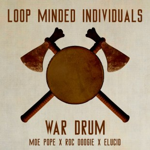 Loop Minded Individuals (ESH The Monolith & Intrikit) - War Drum Single