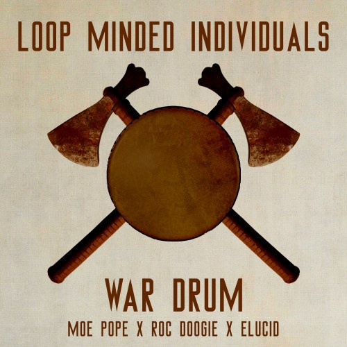 Loop Minded Individuals (ESH The Monolith & Intrikit) - War Drum Single