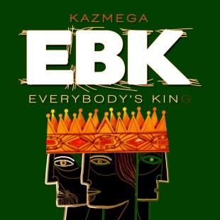 Kazmega - Everybody's King