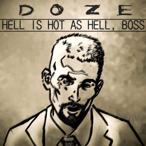 Doze - Hell is Hot as Hell, Boss