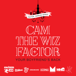 "Factor - ""Your Boyfriend's Back"" feat. Cam the Wiz"