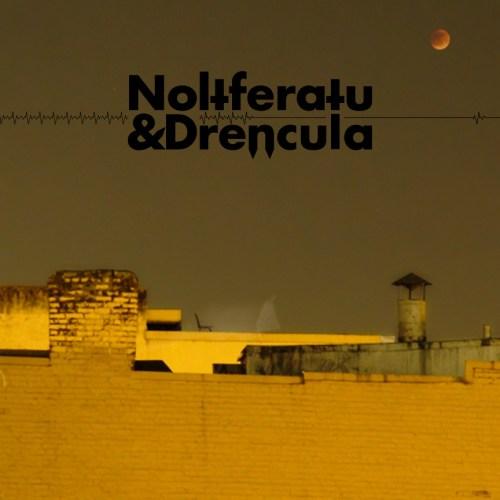 Nolto & Dren - Noltferatu & Drencula
