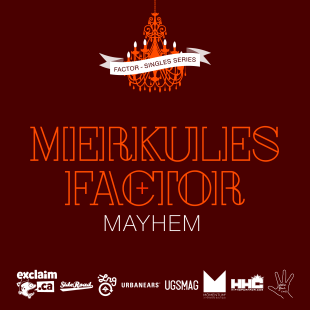 "Factor - ""Mayhem"" feat. Merkules"