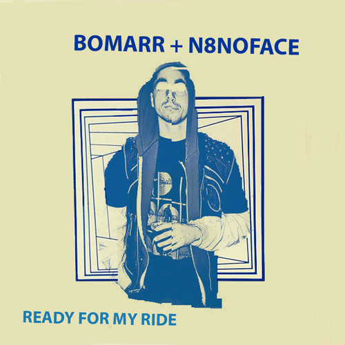 """Bomarr + N8NOFACE - """"Ready For My Ride"""""""