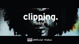 """Clipping – """"Intro"""""""