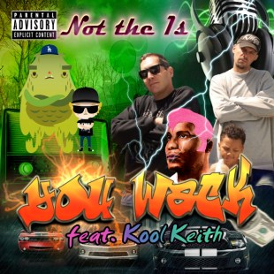 "Not the 1s - ""You Wack"" feat. Kool Keith (prod. Waes One)"