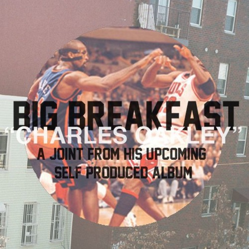 "Big Breakfast - ""Charles Oakley"""