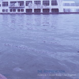 The Renfrew Few (mcenroe + Alvaro Rojas + Jan Tingstad)
