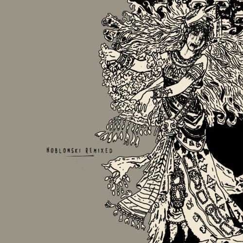 Noblonski Remixed - feat. K-The-I???, Kid Presentable, Ira Lee, Morbidly-O-Beats & more.