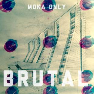 "Moka Only – ""It's Brutal"""