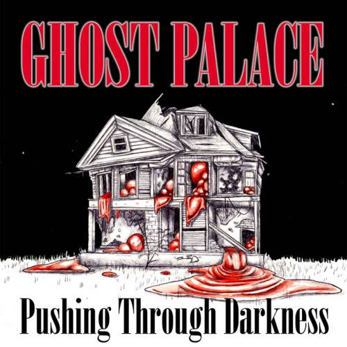 Ghost Palace - Pushing Through Darkness