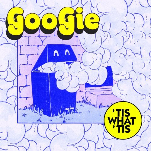 Googie - 'Tis What 'Tis