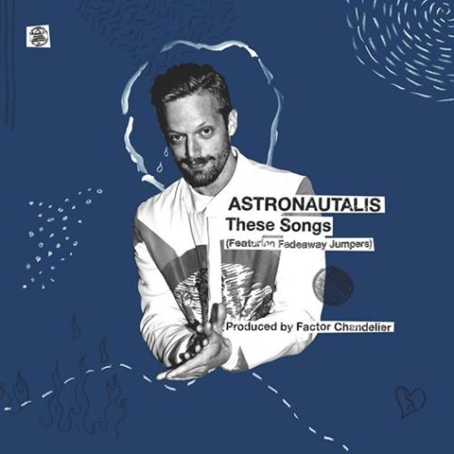 """Astronautalis - """"These Songs"""" feat. Fadeaway Jumpers (Prod. Factor Chandelier)"""