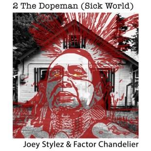 "Joey Stylez X Factor Chandelier - ""2 The Dopeman (Sick World)"""