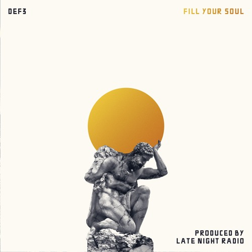 """Def3 - """"Fill Your Soul"""" prod. by Late Night Radio"""