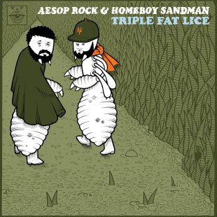 Aesop Rock & Homeboy Sandman - Triple Fat Lice