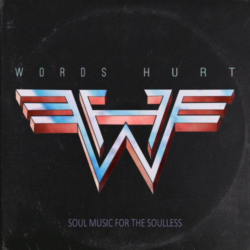 Words Hurt - Soul Music for the Soulless