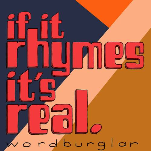 Wordburglar - If It Rhymes It's Real