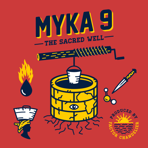 Myka 9 - The Sacred Well (prod. by Factor Chandelier)