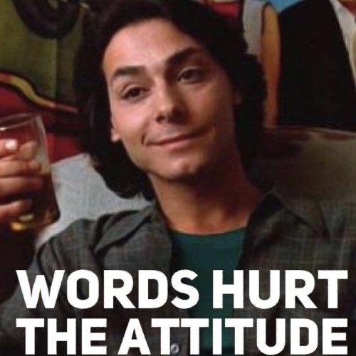 Words Hurt - The Attitude