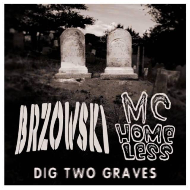 Brzowski / MC Homeless - Dig Two Graves