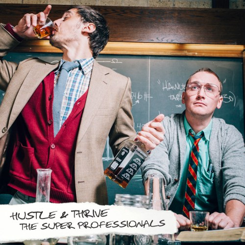 Hustle and Thrive - The Super Professionals
