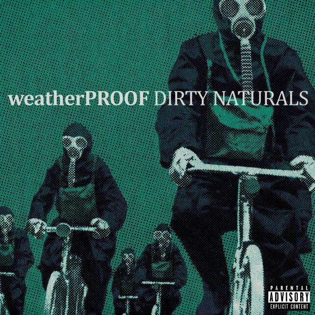 weatherPROOF - Dirty Naturals