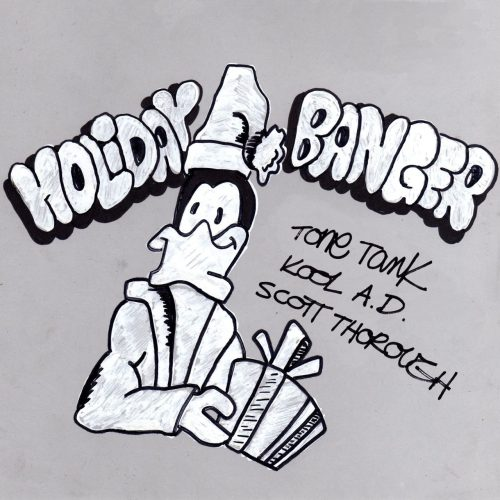 "Tone Tank & Scott Thorough - ""Holiday Banger"" feat. Kool A.D."