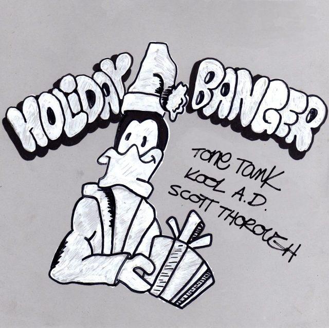 "Tone Tank & Scott Thorough - ""Holiday Banger"" feat. Kool A.D."