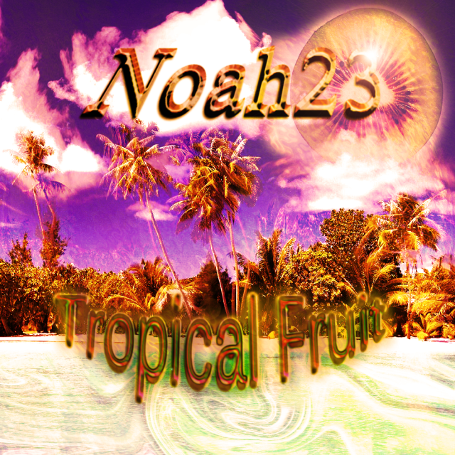 Noah23 - Tropical Fruit
