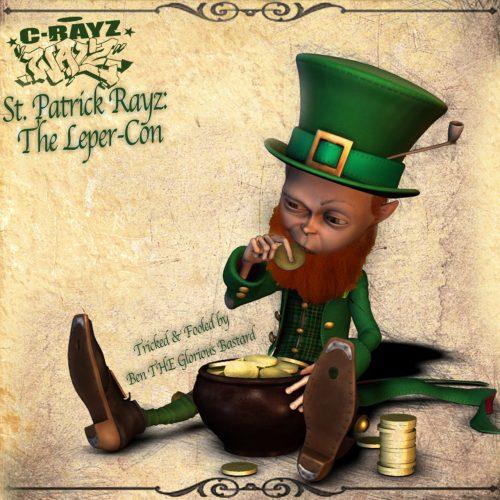 C-Rayz Walz - St. Patrick Rayz: The Leper-Con
