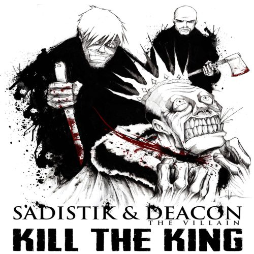 "Sadistik - ""Kill The King"" Ft. Deacon The Villain"