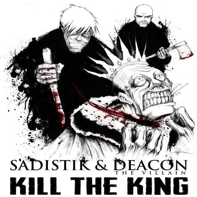 """Sadistik - """"Kill The King"""" Ft. Deacon The Villain"""