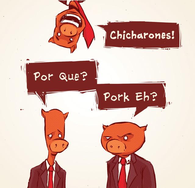 Chicharones - Por Que? (Pork Eh?)