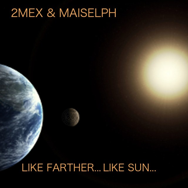2Mex & Maiselph - Like Farther...Like Sun...LP