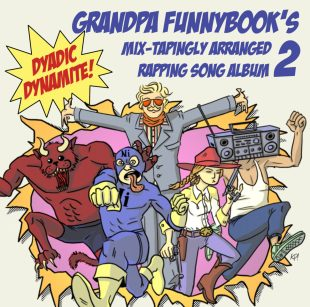 Grandpa Funnybook's Mix?-?Tapingly Arranged Rapping Song Album 2: Dyadic Dynamite!