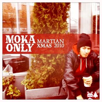 Moka Only - Martian Xmas 2010