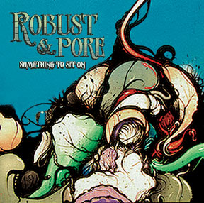 Robust & Pore - Something To Sit On EP
