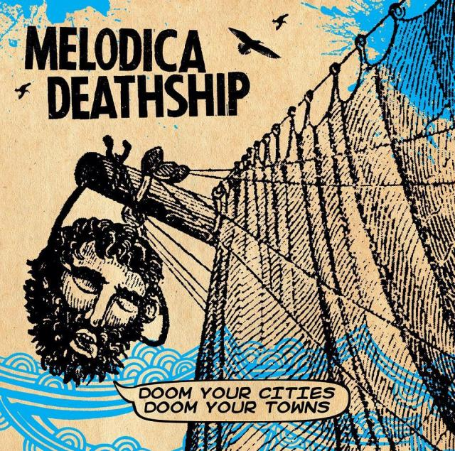 Melodica Deathship - Doom Your Cities Doom Your Towns