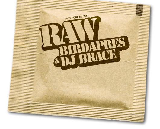 Birdapres & DJ Brace - RAW