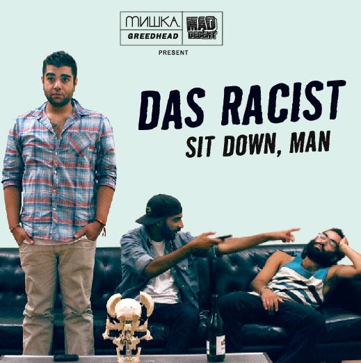 Das Racist - Sit Down, Man [free mixtape]