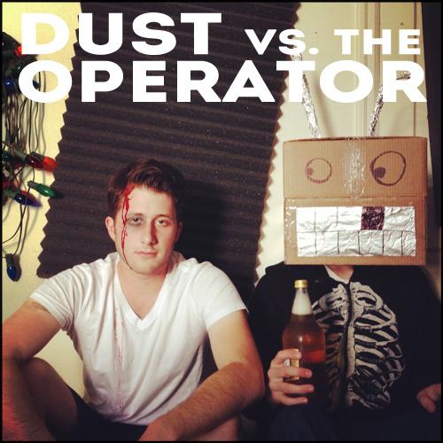 Dust vs. The Operator