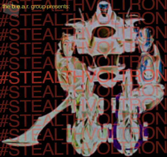 The B.E.A.R. Group - #STEALTHVOLTRON
