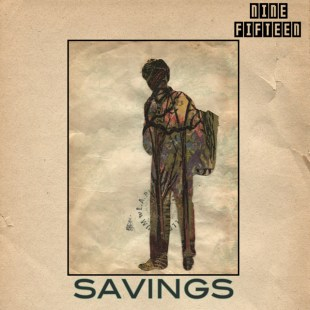 "Nine:Fifteen - ""Savings"""