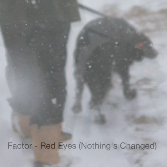 Factor - Nothings Changed (Red Eyes) Song Competition