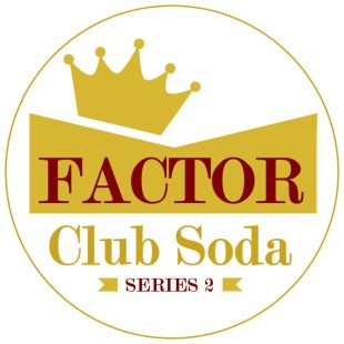 Factor - Club Soda Series 2